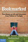 Bookmarked: Teen Essays on Life and Literature from Tolkien to Twilight Cover Image