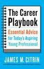 The Career Playbook: Essential Advice for Today's Aspiring Young Professional Cover Image