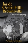 Inside Ocean Hill-Brownsville: A Teacher's Education, 1968-69 (Excelsior Editions) Cover Image