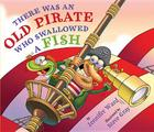 There Was an Old Pirate Who Swallowed a Fish Cover Image