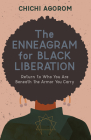 The Enneagram for Black Liberation: Return to Who You Are Beneath the Armor You Carry Cover Image