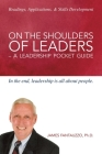 On the Shoulders of Leaders -A Leadership Pocket Guide Cover Image