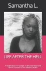 Life After the Hell: A Single Mom's Triumph To Become Balanced And In Control Of Her Mental Health Cover Image