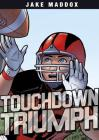 Touchdown Triumph (Jake Maddox Sports Stories) Cover Image