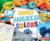Crayola (R) Hanukkah Colors (Crayola (R) Holiday Colors) Cover Image