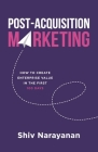 Post-Acquisition Marketing: How to Create Enterprise Value in the First 100 Days Cover Image