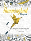 Hummingbird Coloring Book: With Beautiful Floral Patterns For Relieving Stress & Relaxation - Awesome Hummingbirds For Adults - Glossy Cover. Cover Image