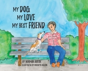 My Dog, My Love, My Best Friend Cover Image