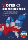Votes of Confidence, 2nd Edition: A Young Person's Guide to American Elections Cover Image