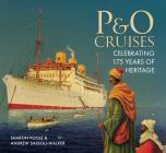 P&O Cruises: Celebrating 175 Years of Heritage Cover Image