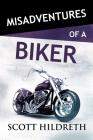 Misadventures of a Biker Cover Image