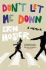 Don't Let Me Down: A Memoir Cover Image