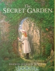 The Secret Garden: One of the Most Delightful and Enduring Classics of Children's Literature Cover Image