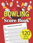 Bowling Score Book: 120 Score Sheets 1-6 player - Gift for Bowlers - Bowling Score Keeper Book - bowling score tracker Cover Image