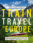 Lonely Planet's Guide to Train Travel in Europe 1 (Trade and Reference) Cover Image