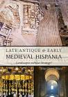 Late Antique and Early Medieval Hispania: Landscapes Without Strategy? Cover Image