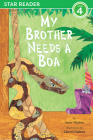 My Brother Needs a Boa (Star Readers Edition) Cover Image
