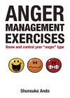 Anger Management Exercises: Know and Control Your Anger Type Cover Image
