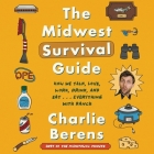 The Midwest Survival Guide Lib/E: How We Talk, Love, Work, Drink, and Eat . . . Everything with Ranch Cover Image