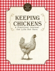 Keeping Chickens: A Practical Journal for Life Out Here Cover Image