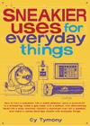 Sneakier Uses for Everyday Things (Sneaky Books #2) Cover Image