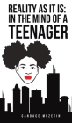 Reality As It Is: In the Mind of a Teenager Cover Image