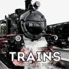 Trains Calendar 2021: 16-Month Calendar, Cute Gift Idea For Train Lovers Women & Men Cover Image