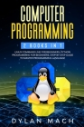 Computer Programming: 2 books in 1: LINUX COMMAND LINE For Beginners, PYTHON Programming For Beginners. Step-by-Step Guide to master Program Cover Image