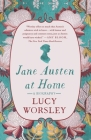 Jane Austen at Home: A Biography Cover Image
