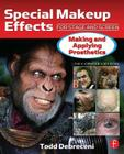 Special Makeup Effects for Stage and Screen: Making and Applying Prosthetics Cover Image