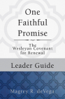 One Faithful Promise: Leader Guide: The Wesleyan Covenant for Renewal Cover Image