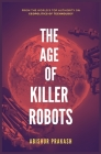 The Age of Killer Robots Cover Image