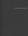 Cahier de notes: noir A4 - cahier de 110 pages lignées -- Cahier de note format 8,5x11 pouces noir et blanc Cover Image