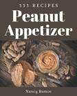 333 Peanut Appetizer Recipes: Discover Peanut Appetizer Cookbook NOW! Cover Image