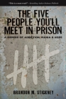The Five People You'll Meet in Prison: A Memoir of Addiction, Mania & Hope Cover Image
