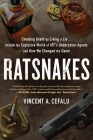 Ratsnakes: Cheating Death by Living a Lie: Inside the Explosive World of Atf's Undercover Agents and How We Changed the Game Cover Image