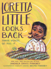 Loretta Little Looks Back: Three Voices Go Tell It: A Monologue Novel Cover Image