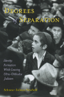 Degrees of Separation: Identity Formation While Leaving Ultra-Orthodox Judaism Cover Image