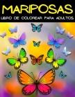 Mariposas: Hermosas Páginas Para Colorear Con Maravillosos Patrones De Mariposas Para Aliviar El Estrés. Libro De Colorear Para A Cover Image