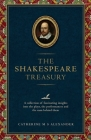 The Shakespeare Treasury: A Collection of Fascinating Insights Into the Plays, the Performances and the Man Behind Them Cover Image