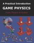 Game Physics: A Practical Introduction: (Third Edition) Cover Image