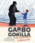 Garbo the Gorilla and His Adventures in Waterville Cover Image