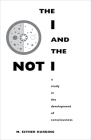 The I and the Not-I: A Study in the Development of Consciousness Cover Image