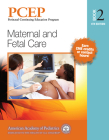 Pcep Book 2: Maternal and Fetal Care, 2 (Perinatal Continuing Education Program) Cover Image