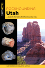Rockhounding Utah: A Guide to the State's Best Rockhounding Sites Cover Image