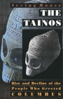 The Tainos: Rise and Decline of the People Who Greeted Columbus Cover Image