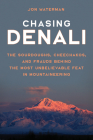 Chasing Denali: The Sourdoughs, Cheechakos, and Frauds behind the Most Unbelievable Feat in Mountaineering Cover Image