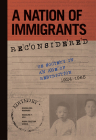 A Nation of Immigrants Reconsidered: US Society in an Age of Restriction, 1924-1965 (Studies of World Migrations) Cover Image