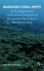 Managing Coral Reefs: An Ecological and Institutional Analysis of Ecosystem Services in Southeast Asia (Strategies for Sustainable Development) Cover Image