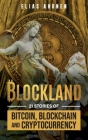 Blockland: 21 Stories of Bitcoin, Blockchain, and Cryptocurrency Cover Image